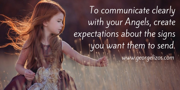 To communicate clearly with your Angels, create expectations about the signs you want them to send.
