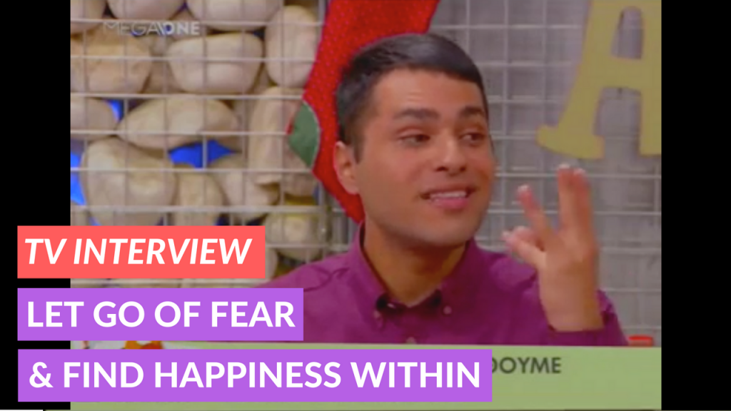 tv-interview-let-go-of-fear-and-find-happiness-within