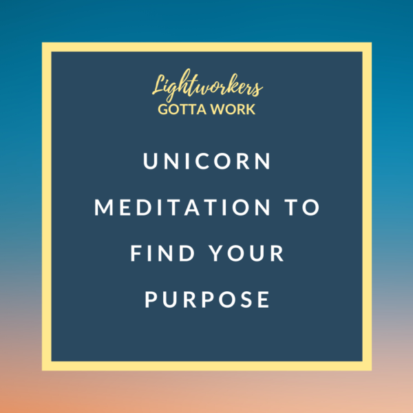 Unicorn Meditation to Find Your Purpose