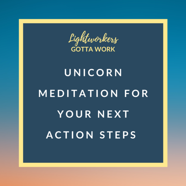 Unicorn Meditation For Your Next Action Steps