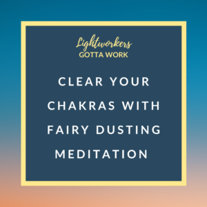 Clear Your Chakras with Fairy Dusting