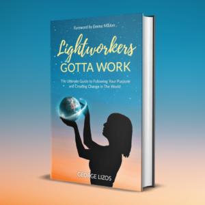 lightworkers-gotta-work-george-lizos