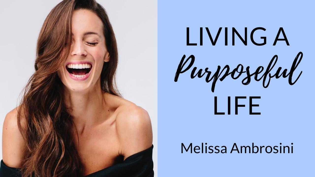 living-a-purposeful-life-melissa-ambrosini