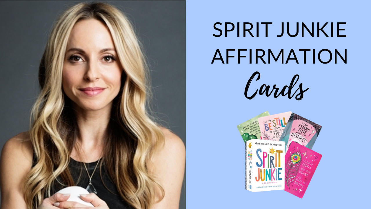 Spirit-Junkie-Affirmation-Cards-by-Gabrielle-Bernstein-Hay-House-Review-Reading