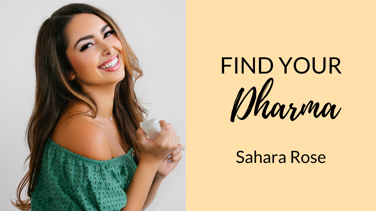 Find-Your-Dharma-with-Sahara-Rose-B