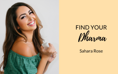 Find your Dharma with Sahara Rose